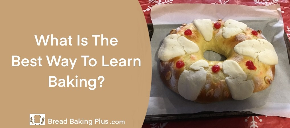 What Is The Best Way To Learn Baking