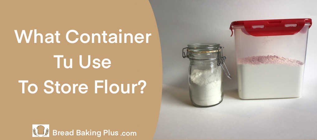 What Container To Use To Store Flour