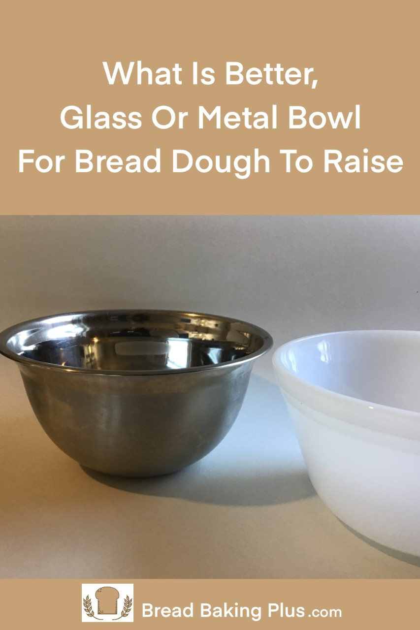 Glass Or Metal Bowl For Bread Dough To Raise